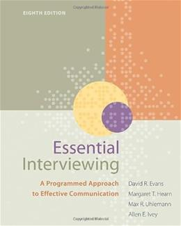Essential Interviewing: A Programmed Approach to Effective Communication (HSE 123 Interviewing Techniques) 8 9780840034717