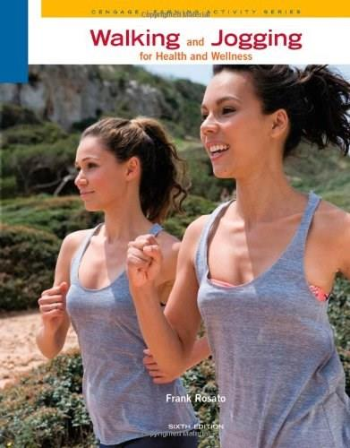 Walking and Jogging for Health and Wellness, by Rosato, 6th Edition 9780840048127