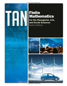 Finite Mathematics for the Managerial, Life, and Social Sciences, by Tan, 10th Edition 9780840048141