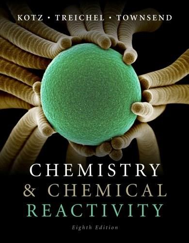 Chemistry and Chemical Reactivity, by Kotz, 8th Edition 9780840048288