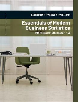 Essentials of Modern Business Statistics with Microsoft Excel, by Anderson, 5th Edition 9780840062383