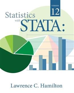 Statistics with STATA, by Hamilton, 8th Edition, Version 12 9780840064639