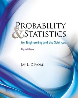 Probability and Statistics for Engineering and Science, by Devore, 8th Edition, Solutions Manual 9780840065391