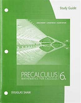 Precalculus: Mathematics for Calculus, by Stewart, 6th Edition, STUDY GUIDE 9780840069177