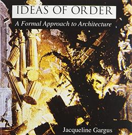 Ideas of Order: A Formal Approach to Architecture, by Gargus 9780840383976