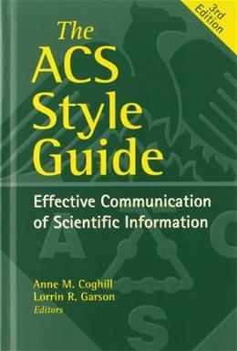 ACS Style Guide: Effective Communication of Scientific Information, by Coghill, 3rd Edition 9780841239999