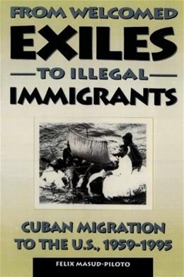 From Welcomed Exiles to Illegal Immigrants 3rd 9780847681495
