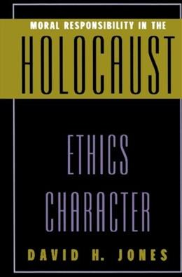 Moral Responsibility in the Holocaust 9780847692675