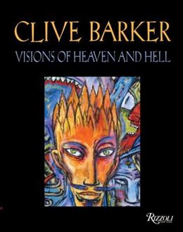 Clive Barker Visions of Heaven and Hell, by Barker 9780847827374