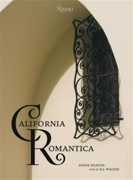 California Romantica: Spanish Colonial and Mission Style Houses, by Keaton 9780847829750