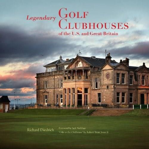 Legendary Golf Clubhouses of the U.S. and Great Britain, by Diedrich 9780847839834