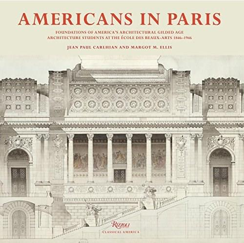 Americans in Paris: Foundations of Americas Architectural Gilded Age 9780847843404