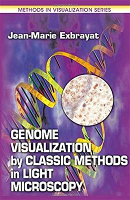 Genome Visualization by Classic Methods in Light Microscopy, by Exbrayat 9780849300431