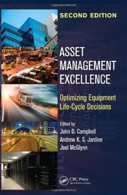 Asset Management Excellence: Optimizing Equipment Life Cycle Decisions, by Champigny, 2nd Edition 9780849303005