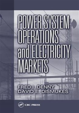 Power System Operations and Electricity Markets, by Denny 9780849308130