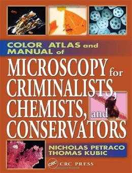 Color Atlas and Manual of Microscopy for Criminalists, Chemists, and Conservators, by Petraco 9780849312458