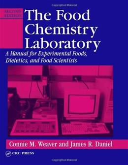 Food Chemistry Laboratory: A Manual for Experimental Foods, Dietetics, and Food Scientists, by Weaver, 2nd Edition 9780849312939