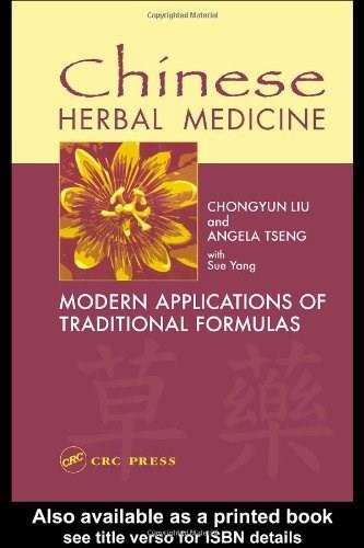 Chinese Herbal Medicine: Modern Applications of Traditional Formulas, by Liu 9780849315688