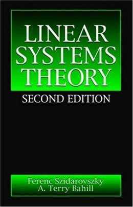 Linear Systems Theory, by Szidarovszky, 2nd Edition 9780849316876