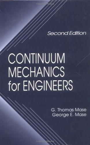 Continuum Mechanics for Engineers, by Mase, 2nd Edition 9780849318559