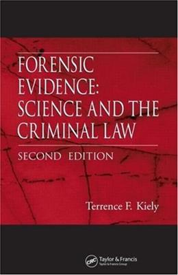 Forensic Evidence: Science and the Criminal Law, by Keily, 2nd Edition 9780849328589