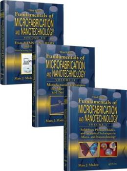 Fundamentals of Microfabrication and Nanotechnology, by Madou, 3rd Edition, 3 VOLUME SET 3 PKG 9780849331800