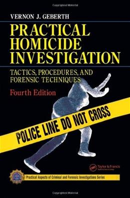 Practical Homicide Investigation, by Geberth, 4th Edition 9780849333033