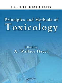 Principles and Methods of Toxicology, by Hayes, 5th Edition 9780849337789
