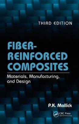 Fiber-Reinforced Composites: Materials, Manufacturing, and Design, by Mallick, 3rd Edition 9780849342059