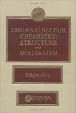Organic Sulfur Chemistry: Structure and Mechanism, by Oae 9780849347399