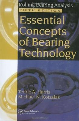 Essential Concepts of Bearing Technology, by Harris, 5th Edition 5 w/CD 9780849371837