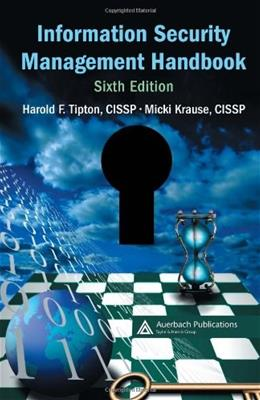 Information Security Management Handbook, by Tipton, 6th Edition 9780849374951