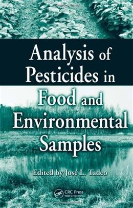 Analysis of Pesticides in Food and Environmental Samples, by Tadeo 9780849375521