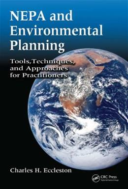 NEPA and Environmental Planning: Tools, Techniques, and Approaches for Practitioners, by Ecceleston 9780849375590
