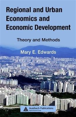 Regional And Urban Economics and Economic Development: Theory and Methods, by Edwards 9780849383175