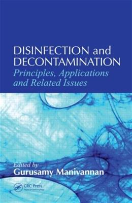Disinfection and Decontamination: Principles, Applications and Related Issues, by Manivannan 9780849390746