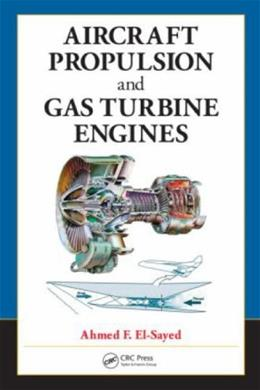 Aircraft Propulsion and Gas Turbine Engines, by El-Sayed 9780849391965