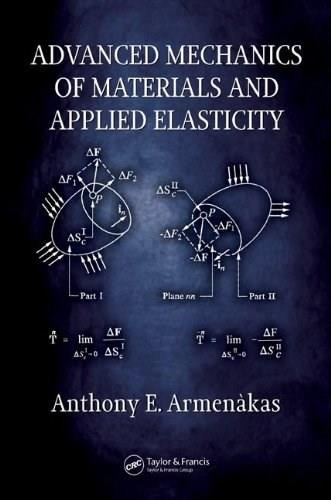 Advanced Mechanics of Materials and Applied Elasticity, by Armenakas 9780849398995