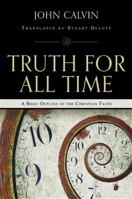 Truth for All Time: A Brief Outline of the Christian Faith 9780851517490