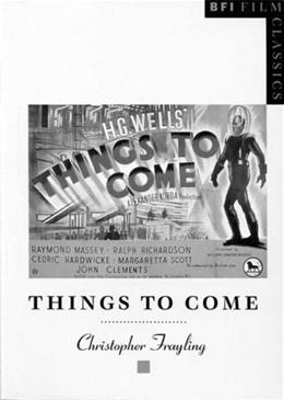 Things to Come (Bfi Film Classics) First Edit 9780851704807