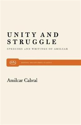 Unity and Struggle: Speeches and Writings of Amilcar Cabral, by Davisdon 9780853456254