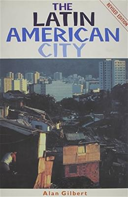 Latin American City, by Gilbert, Revised Edition 9780853459385