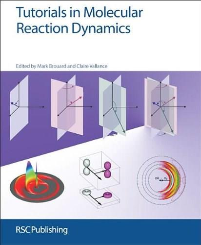 Tutorials in Molecular Reaction Dynamics, by Brouard 9780854041589