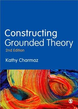 Constructing Grounded Theory, by Charmaz, 2nd Edition 9780857029140