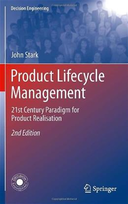 Product Lifecycle Management: 21st Century Paradigm for Product Realisation, by Stark, 2nd Edition 9780857295453