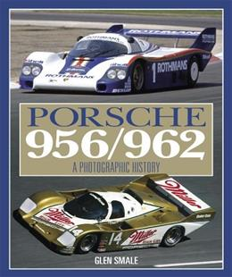Porsche 956/962: The Complete Photographic History, by Smale 9780857330987