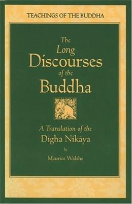 Long Discourses of the Buddha: A Translation of the Digha Nikaya, by Walshe 9780861711031