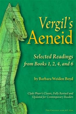 Vergils Aeneid: Selected Readings from Books 1, 2, 4, and 6, by Boyd 9780865167650