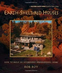 Earth-Sheltered Houses, by Roy 9780865715219