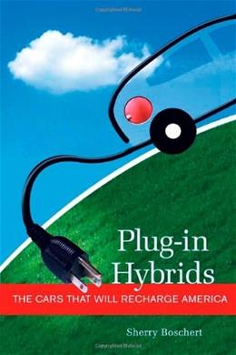 Plug-in Hybrids: The Cars that will Recharge America 9780865715714